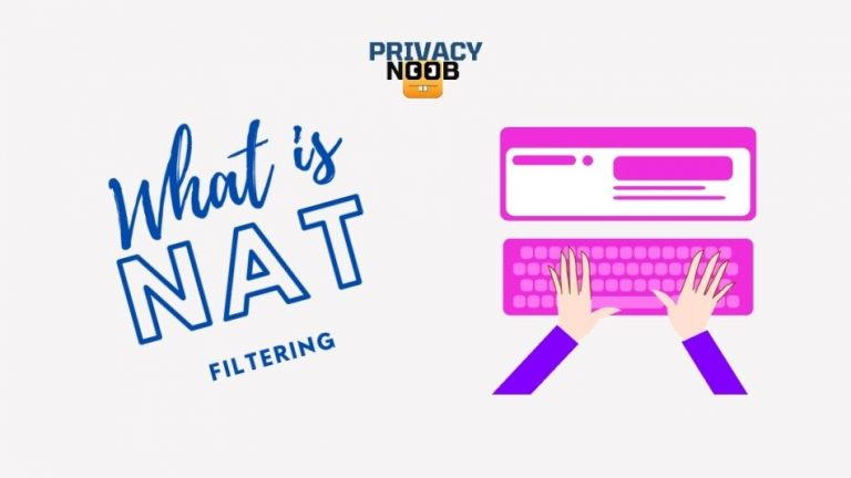What Is NAT Filtering? Everything You Need to Know